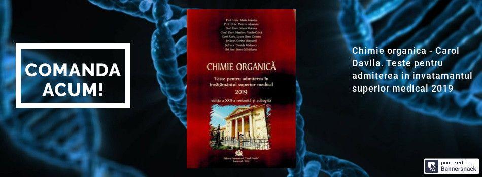 Chimie organica - Carol Davila. Teste pentru admiterea in invatamantul superior medical 2019