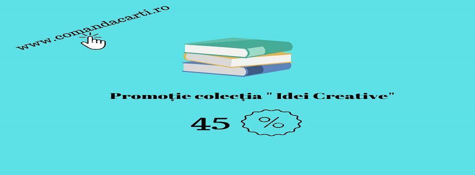 Promotie - Colectia Idei Creative