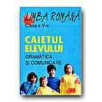 Limba si literatura romana. Caietul elevului clasa a V-a. Gramatica si comunicare. Padureanu