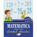 Matematica. Caietul elevului pentru clasa a II-a. Partea a II-a - Chiran