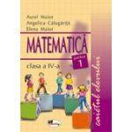 Matematica. Caietul elevului pentru clasa a IV-a. Partea I-a - Maior