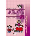 Matematica. Caietul elevului pentru clasa a IV-a. Partea a II-a - Chiran