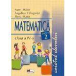 Matematica. Caietul elevului pentru clasa a IV-a. Partea II-a - Maior