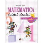 Matematica. Clasa a I-a. Caietul elevului. Partea I - Dumitra Radu