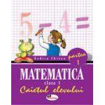 Matematica. Clasa a I-a. Caietul elevului. Partea I - Rodica Chiran