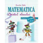 Matematica. Clasa a I-a. Caietul elevului. Partea a II-a - Dumitra Radu