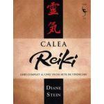 Calea Reiki - ghid complet al unei străvechi arte de vindecare