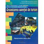 Organizarea agentiei de turism. Manual pentru clasa a XI-a
