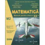 Matematica. Manual M2 (Cl. a XII-a)