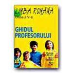 Limba si literatura romana. Ghidul profesorului pentru clasa a V-a. Padureanu