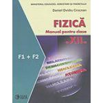 Fizica. Manual. F1 + F2 Manual cls. a XII-a