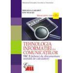 Tehnologia informatiei si a comunicatiilor. Manual pentru clasa a XII-a. TIC 2 (tehnici de documentare asistata de calculator)