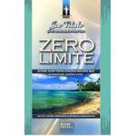 Zero limite  Sistemul secret pentru atingerea unui nivel inalt de sanatate, bunastare si pace
