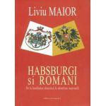 Habsburgi si Romani. De la loialitatea dinastica la identitate nationala