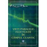 Vieti paralele: Fluctuatii in campul cuantic
