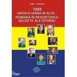 1989. Dintr-o iarna in alta... Romania in resorturile secrete ale istoriei