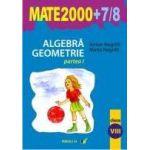 Alegbra. Geometrie (clasa a VIII-a, partea I) (MATE2000+7/8)