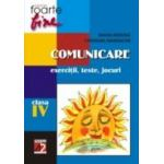COMUNICARE. CLASA A IV-A. EXERCITII, TESTE, JOCURI