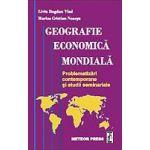 Geografie economica mondiala - problematizari contemporane si studii seminariale