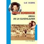 EMERIC DEMBROVSCHI - EROUL DE LA GUADALAJARA