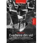 EVADAREA DIN VID. STUDII DESPRE POEZIA ROMANEASCA DE LA SFIRSITUL SECOLULUI XX SI INCEPUTUL SECOLULUI XXI