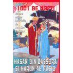 1001 De Nopti - Hasan Din Bassora Si Harun Al Rasid