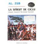 LA SFIRSIT DE CICLU. DESPRE IMPACTUL REVOLUTIEI FRANCEZE