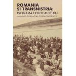România şi Transnistria: Problema Holocaustului. Perspective istorice comparative
