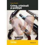 CRIME, CRIMINALI SI POLITISTI