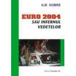 EURO 2004 SAU INFERNUL VEDETELOR