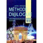 Méthode Di@logue. Caiet de limba franceza, pentru clasa a VII-a