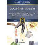 OCCIDENT EXPRESS. DESPRE SENZATIA DE ELASTICITATE CAND CALCAM PESTE CADAVRE