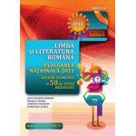 EVALUAREA NATIONALA 2011. LIMBA SI LITERATURA ROMANA. NOTIUNI TEORETICE SI 50 DE TESTE REZOLVATE. CLASA A VIII-A