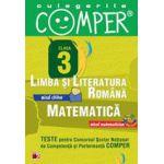 CULEGERILE COMPER. LIMBA SI LITERATURA ROMANA, MATEMATICA. CLASA A III-A