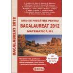 Ghid de pregatire pentru Bacalaureat 2012 matematica M1