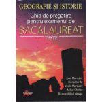 Geografie si istorie ghid de pregatire pentru examenul de bacalaureat teste