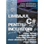 Limbajul C# pt. începãtori Volumul VII - clasa String, ...,clasa Object