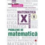 Probleme de matematica pentru clasa a X - a