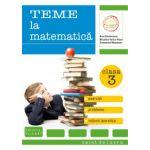 Teme la matematică. Clasa a III-a. Exerciţii, probleme, teste de evaluare