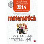 MATEMATICA. EVALUAREA NATIONALA 2014. 75 DE TESTE DUPA MODELUL MEN.