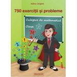 750 exerciţii şi probleme. Culegere de matematică clasa I