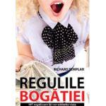 Regulile bogăţiei • 107 reguli care îţi vor schimba viaţa