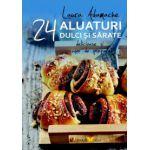 Aluaturi dulci şi sărate • 24 de reţete delicioase şi uşor de preparat