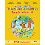 Matematică şi explorarea mediului. Caietul elevului pentru clasa I (vol. I) (conţine ediţie digitală)