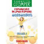 CULEGERILE COMPER 2014-2015. COMUNICARE IN LIMBA ROMANA SI MATEMATICA. CLASA I