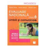 Evaluare Naţională clasa a VI-a. Limbă şi comunicare. Modele de teste pentru limba română şi limba engleză (L1)