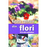 Retete culinare din flori • 80 de retete surprinzatoare