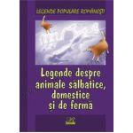 Legende despre animale sălbatice, domestice și de fermă