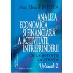 Analiza economică şi financiară a activităţii întreprinderii. De la intuiţie la ştiinţă, volumul 2 (ediţia a doua)