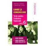 Limbă şi comunicare. Teste pentru Evaluarea Naţională. Clasa a VI-a. Limba română, limba română şi limba engleză